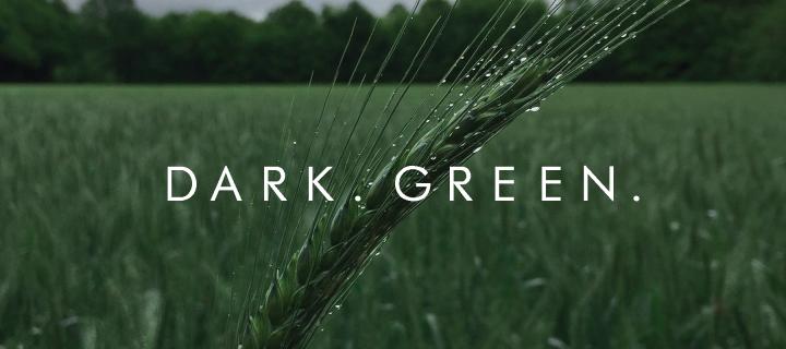 Dark. Green.
